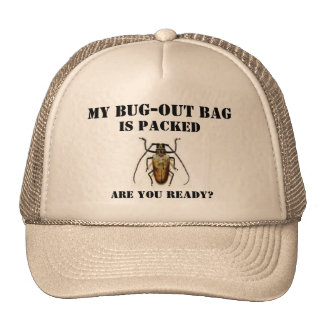 bug, My Bug-Out Bag, Is Packed, Are You Ready? Trucker Hats