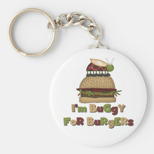 Buggy for Burgers Tshirts and Gifts Keychain