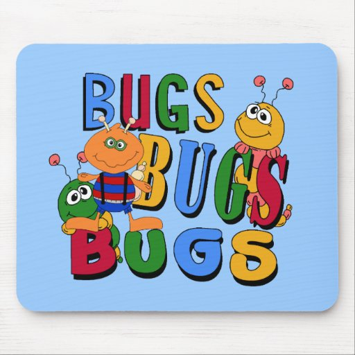 Bugs Bugs Bugs Tshirts and Gifts Mouse Pad