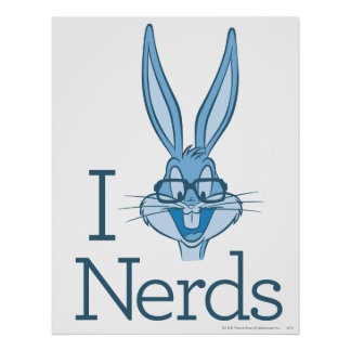 BUGS BUNNY™ - I  Love Nerds Poster