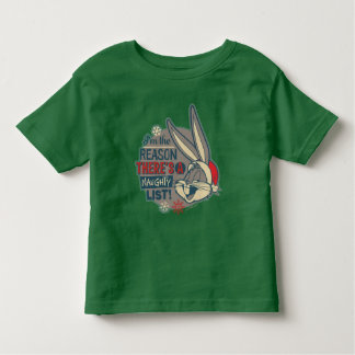 BUGS BUNNY™- The Reason There's A Naughty List Toddler T-Shirt
