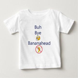 Buh bye Bananahead! Tshirts