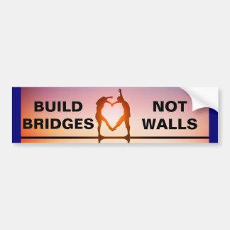 BUILD BRIDGES, NOT WALLS! BUMPER STICKER