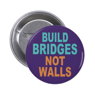 """Build Bridges Not Walls"" buttons"
