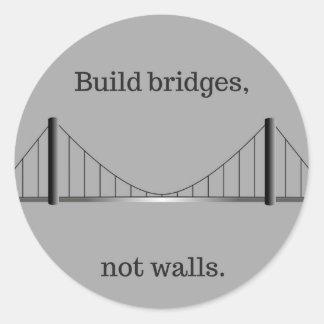 Build bridges, not walls. (sticker) classic round sticker