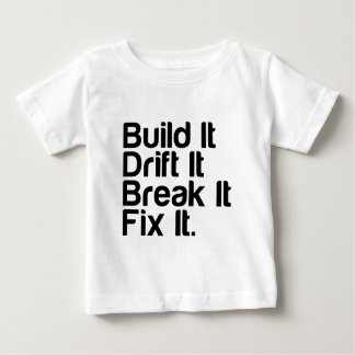 Build It, Drift It, Break It, FixIt - Drifting Car Baby T-Shirt