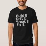 Build It, Drift It, Break It, FixIt - Drifting Car T-shirts