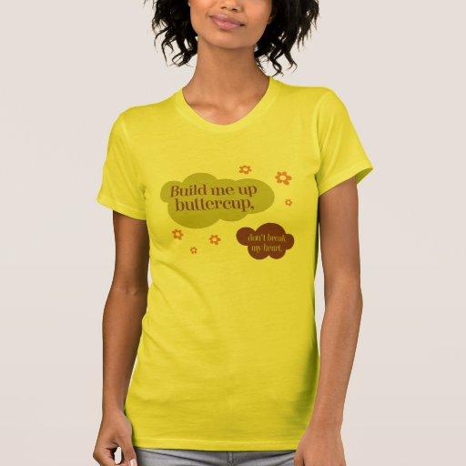 Build Me Up Buttercup T-Shirt