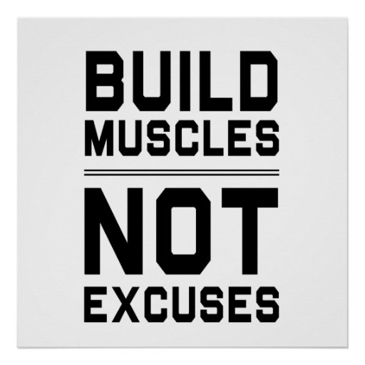 Build Muscles Not Excuses Poster