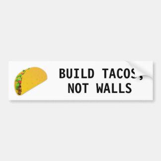 Build Tacos, Not Walls Bumper Sticker