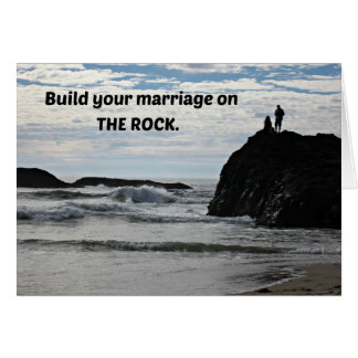 Build your marriage on The Rock. Greeting Card