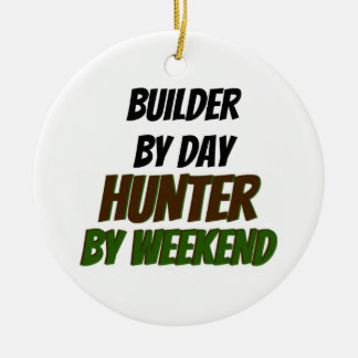 Builder by Day Hunter by Weekend Christmas Ornament