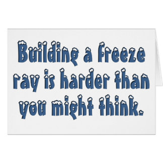 Building a freeze ray Standard Note Card