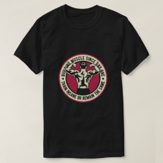 Building Muscle T-Shirt