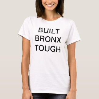 BUILT BRONX TOUGH T-Shirt