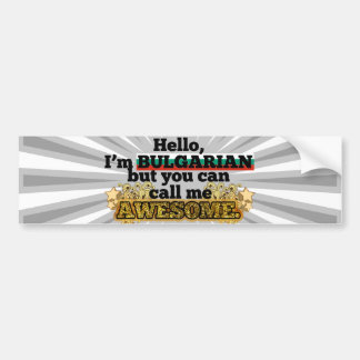 Bulgarian, but call me Awesome Bumper Sticker