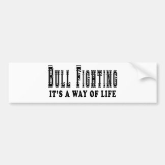 Bull Fighting It's way of life Bumper Stickers