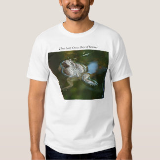 Bull Frog, Those Lazy Crazy Days of Summer Tshirt