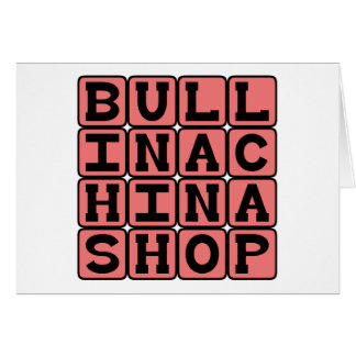 Bull In A China Shop Clumsy Oaf Cards