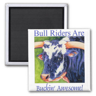 Bull Riders Are - Rodeo Bull Magnet