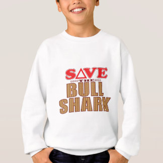 Bull Shark Save Sweatshirt
