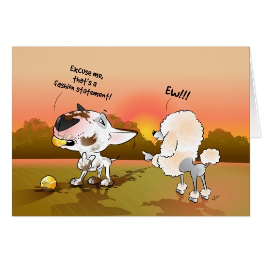 "Bull Terrier Cartoon Card ""Fashion Statement"""