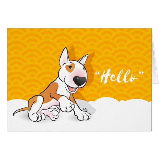 "Bull Terrier Greeting Card ""Hello"""