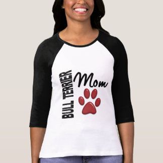 Bull Terrier Mom 2 T-Shirt