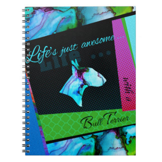 "Bull Terrier Notebook ""Life is awesome"""