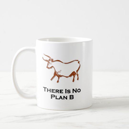 Bull There Is No Plan B Brown Coffee Mug