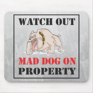 Bulldog ~ Mad Dog On Property Mousepad