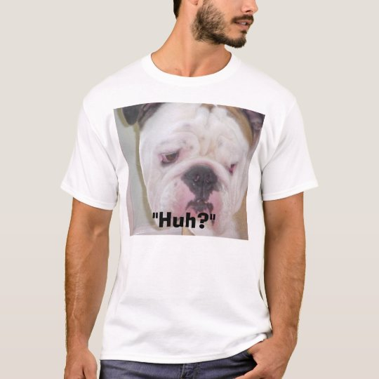 bulldog qeustion T-Shirt