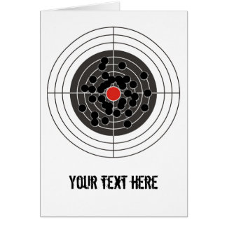Bullet holes in target - but not the bulls-eye! card