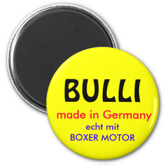BULLI, larva in Germany, genuinly with BOXER ENGIN 6 Cm Round Magnet