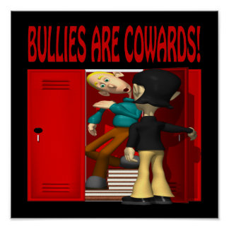 Bullies Are Cowards Poster