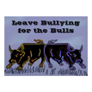 Bullies are for Bulls Posters