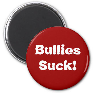 Bullies Suck! 6 Cm Round Magnet