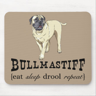 "Bullmastiff ""eat sleep drool repeat"" Mousepad"