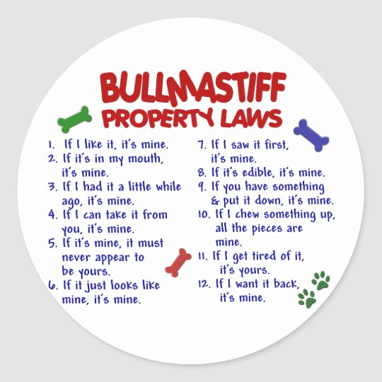 BULLMASTIFF Property Laws 2 Classic Round Sticker