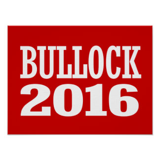 Bullock for Governor Poster