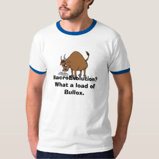 BULLOX, MacroEvolution? What a load of Bullox. T-Shirt