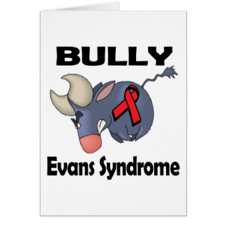 BULLy Evans Syndrome Greeting Card