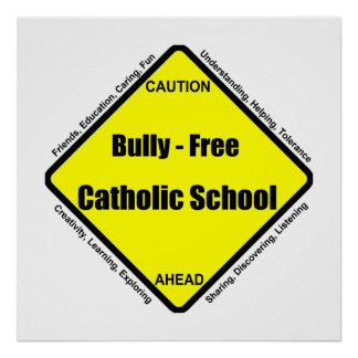 Bully - Free Catholic School Poster
