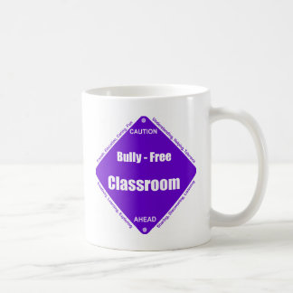 Bully - Free Classroom Coffee Mugs