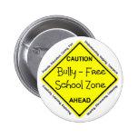 Bully - Free School Zone 6 Cm Round Badge