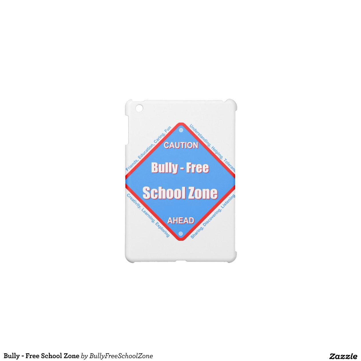 Citaten School Zone : Bully free school zone ipad mini cases zazzle