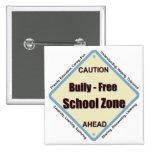 Bully - Free School Zone Pin