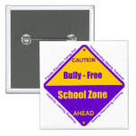 Bully - Free School Zone Pins