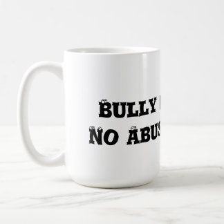 Bully Free Zone: No Abuse Allowed - Anti Bully Coffee Mug