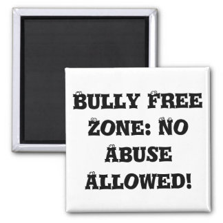 Bully Free Zone: No Abuse Allowed - Anti Bully Refrigerator Magnet